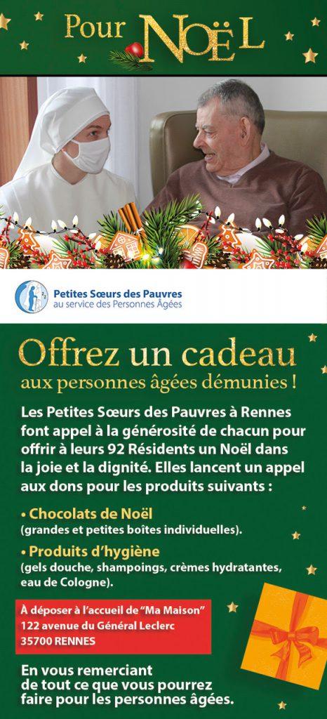 """Les petites sœurs des Pauvres à Rennes font appel à la générosité de chacun pour offrir à leurs 92 résidents un Noël dans la joie et la dignité. Elles lancent un appel aux dons pour les produits suivants :  - chocolats de Noël (grandes et petites boites individuelles) - Produits d'hygiène (gels douche, shampoings, crèmes hydratantes, eau de Cologne).  A déposer à l'accueil de """"Ma Maison"""" 122 avenue du Général Leclerc 35700 RENNES  En vous remerciant de tout ce que vous pourrez faire pour les personnes âgées"""